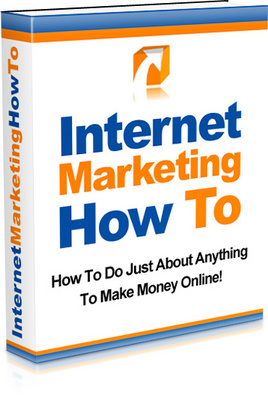 Product picture Internet Marketing How To, Make Money Online
